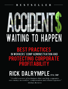 Accidents Waiting to Happen: Best Practices in Workers' Comp Admin. and Protecting Corp. Profitability