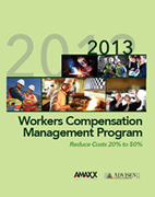 2013 Workers Compensation Management Program: Reduce Costs 20% to 50%